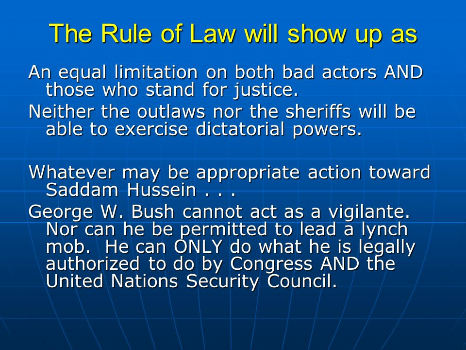 The Rule of Law will show up as An equal limitation on both bad actors AND those who stand for justice.