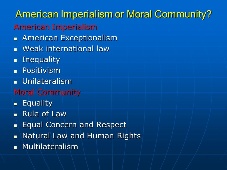 American Imperialism or Moral Community.