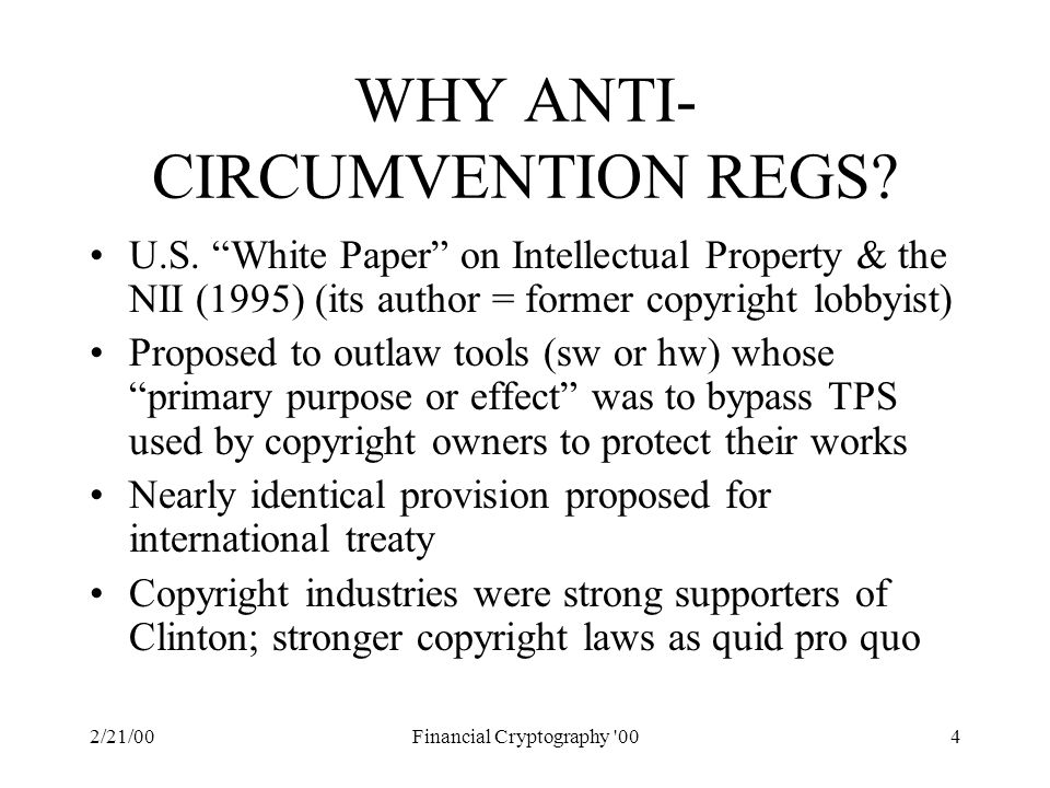 2/21/00Financial Cryptography 004 WHY ANTI- CIRCUMVENTION REGS.