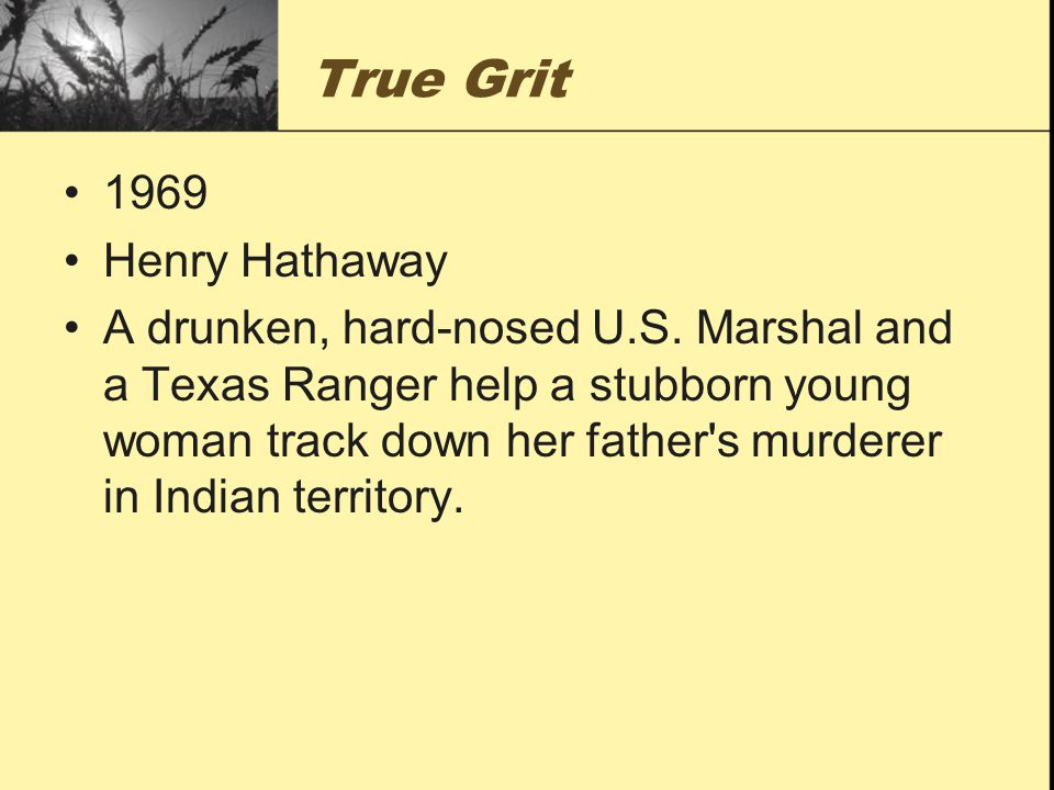 True Grit 1969 Henry Hathaway A drunken, hard-nosed U.S.