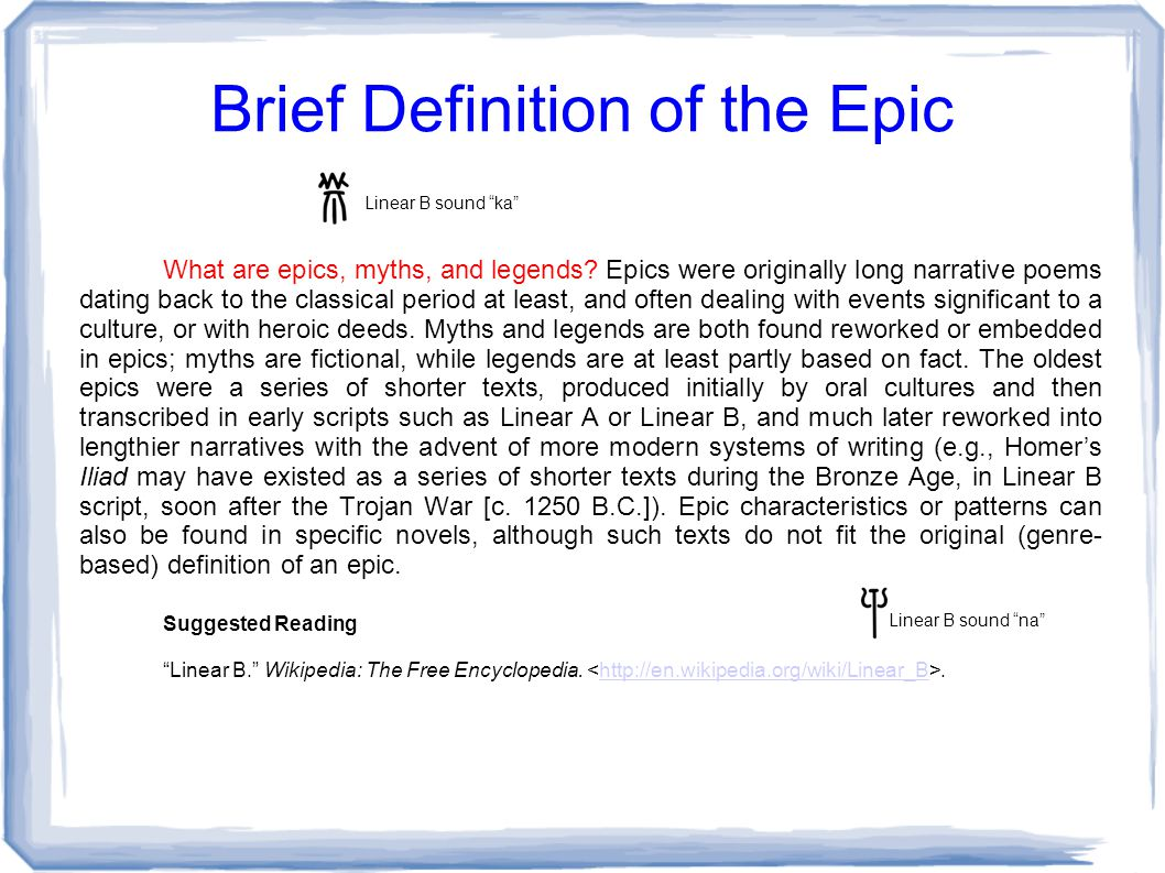 Brief Definition of the Epic What are epics, myths, and legends.