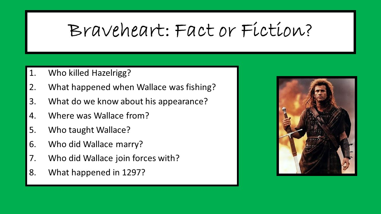 Braveheart: Fact or Fiction. 1.Who killed Hazelrigg.