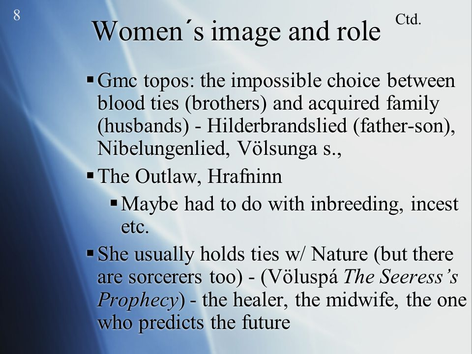 Women´s image and role  Gmc topos: the impossible choice between blood ties (brothers) and acquired family (husbands) - Hilderbrandslied (father-son)