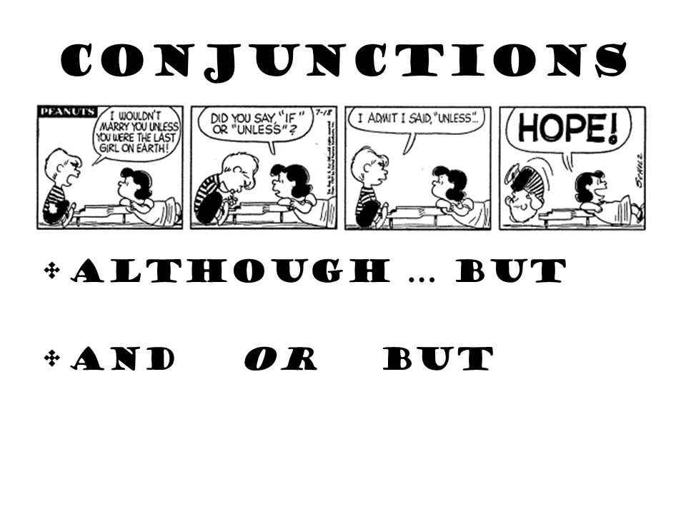 conjunctions ALTHOUGH … BUT AND or but