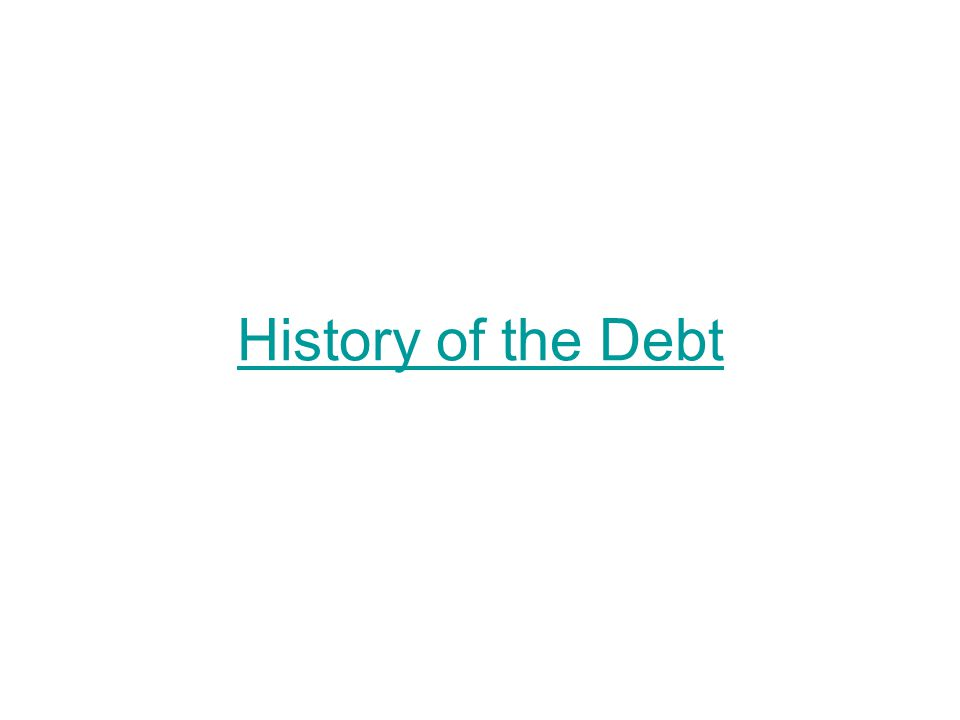 History of the Debt