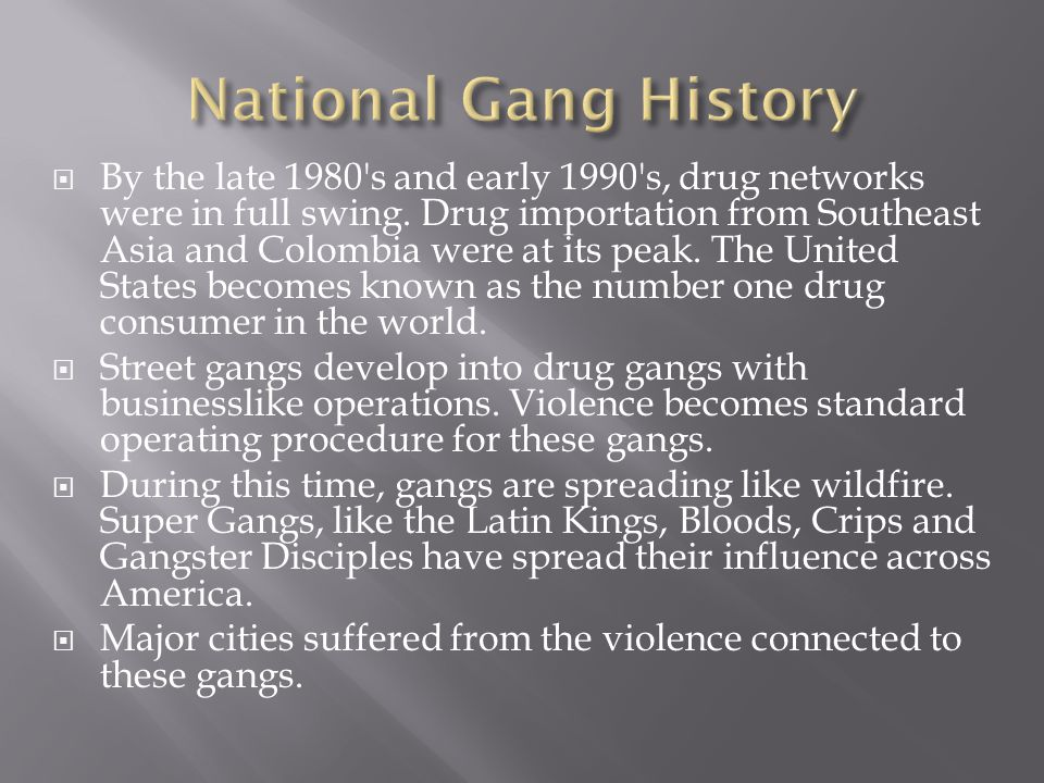  By the late 1980 s and early 1990 s, drug networks were in full swing.