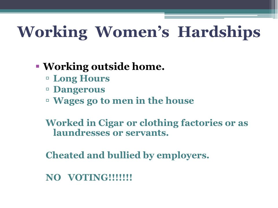 Working Women's Hardships  Working outside home.