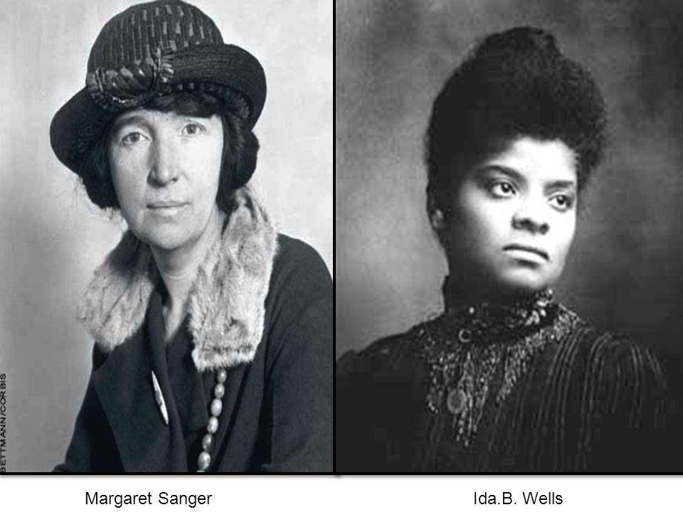 Margaret SangerIda.B. Wells