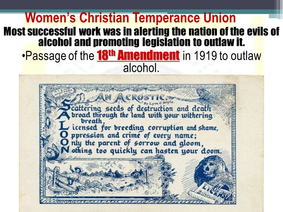Most successful work was in alerting the nation of the evils of alcohol and promoting legislation to outlaw it.