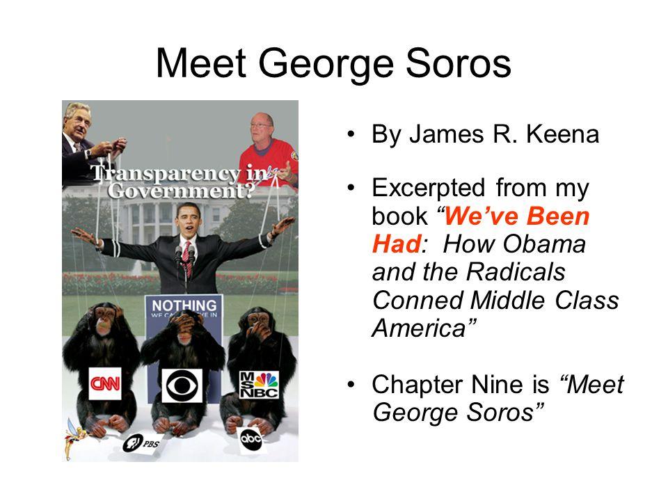 Meet George Soros By James R.