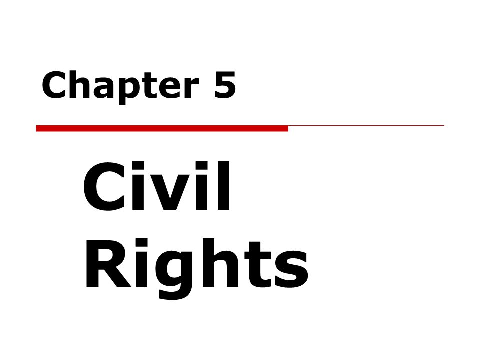 Chapter 5 Civil Rights