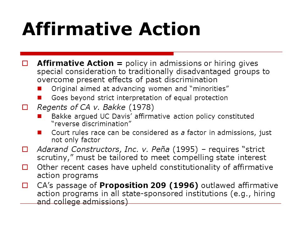 Affirmative Action  Affirmative Action = policy in admissions or hiring gives special consideration to traditionally disadvantaged groups to overcome