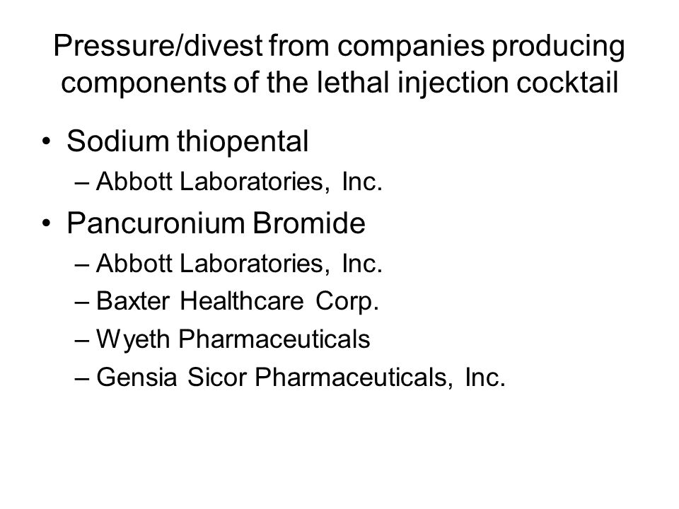 Pressure/divest from companies producing components of the lethal injection cocktail Sodium thiopental –Abbott Laboratories, Inc.