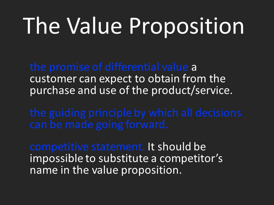 the promise of differential value a customer can expect to obtain from the purchase and use of the product/service.