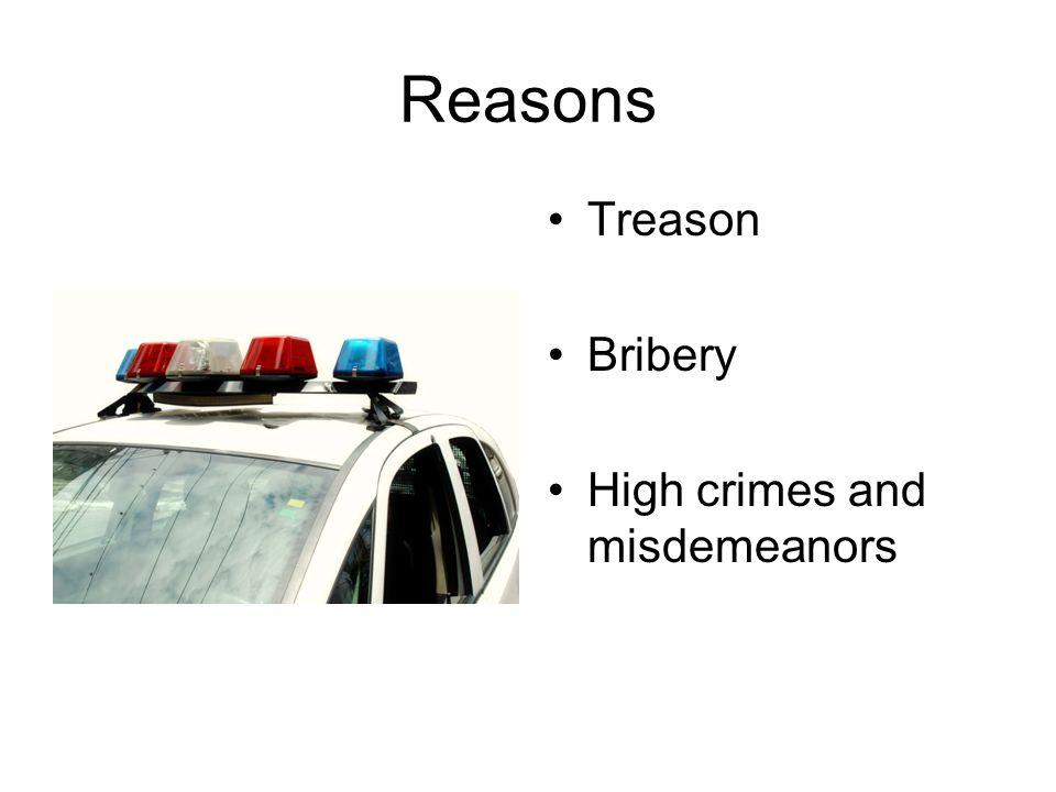 Reasons Treason Bribery High crimes and misdemeanors