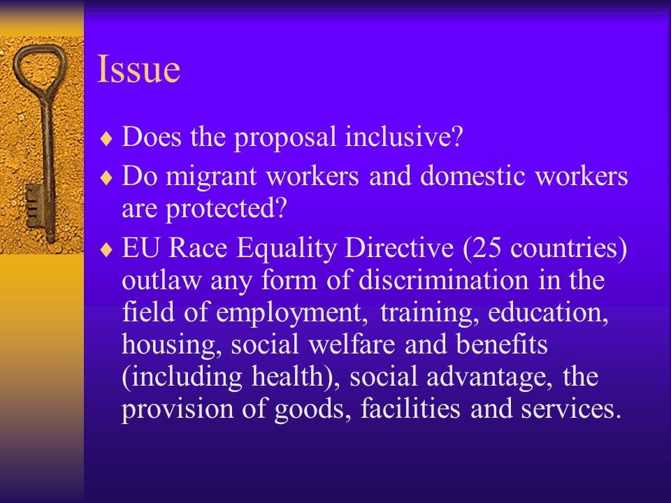 Issue  Does the proposal inclusive.  Do migrant workers and domestic workers are protected.