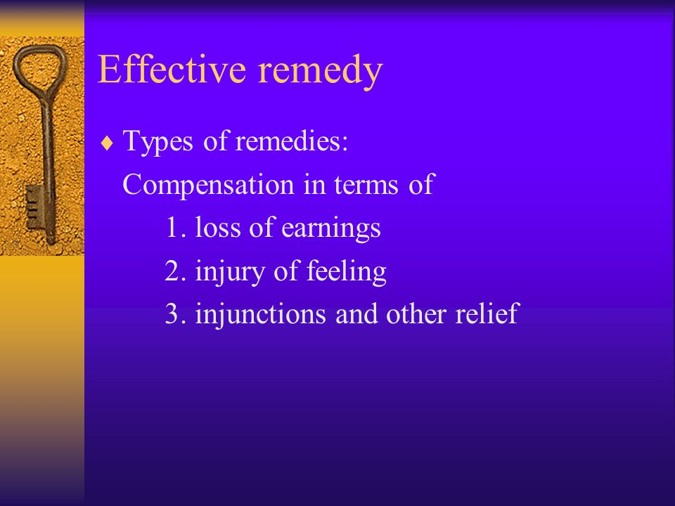 Effective remedy  Types of remedies: Compensation in terms of 1.