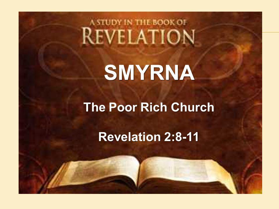 SMYRNA The Poor Rich Church Revelation 2:8-11