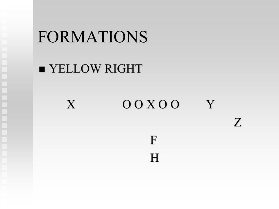 FORMATIONS YELLOW RIGHT YELLOW RIGHT XO O X O OY ZFH
