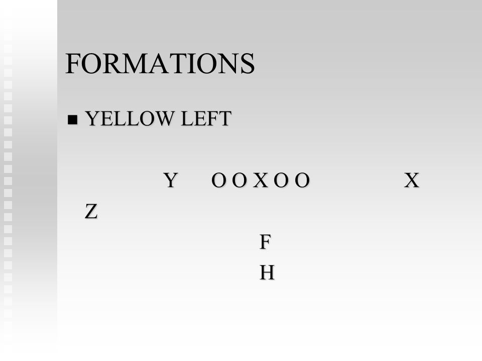 FORMATIONS YELLOW LEFT YELLOW LEFT YO O X O OX ZFH