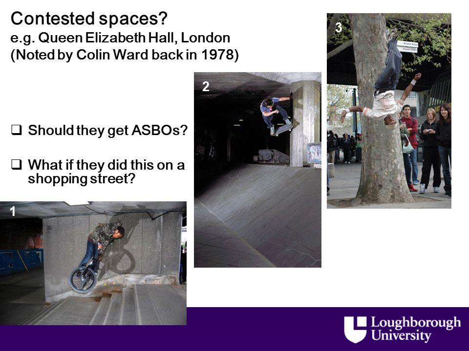 Contested spaces. e.g.