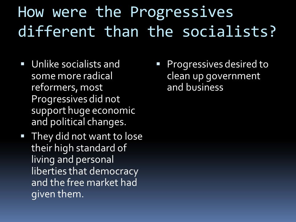 How were the Progressives different than the socialists.