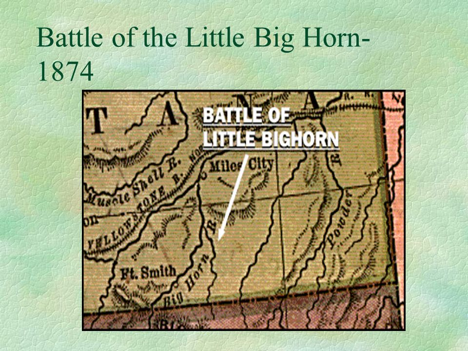 Battle of the Little Big Horn- 1874
