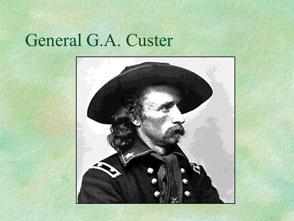 General G.A. Custer