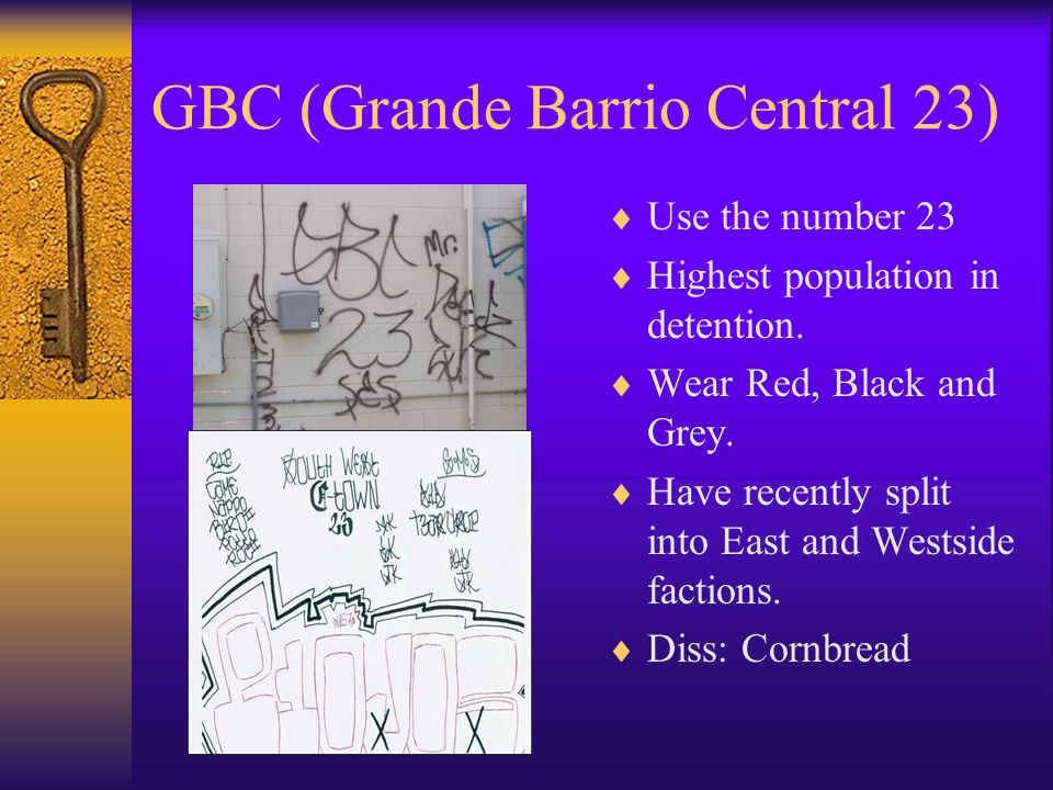 GBC (Grande Barrio Central 23)  Use the number 23  Highest population in detention.  Wear Red, Black and Grey.  Have recently split into East and