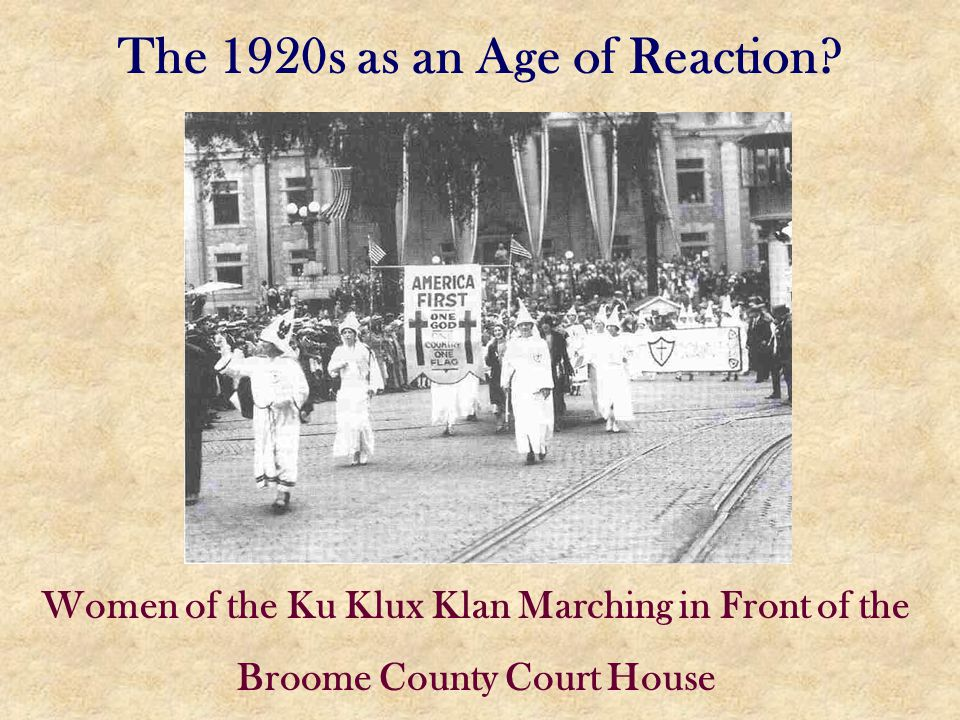 The 1920s as an Age of Reaction? Women of the Ku Klux Klan Marching in Front of the Broome County Court House