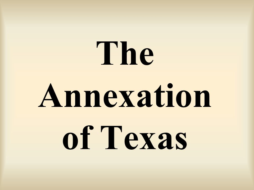 The Annexation of Texas