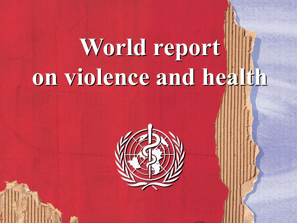 Waller (2006) Less Law, More Order 23 World report on violence and health World report on violence and health