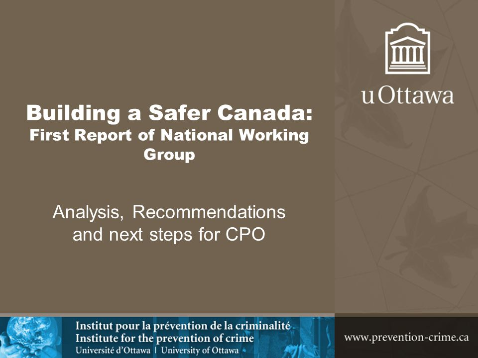 Building a Safer Canada: First Report of National Working Group Analysis, Recommendations and next steps for CPO