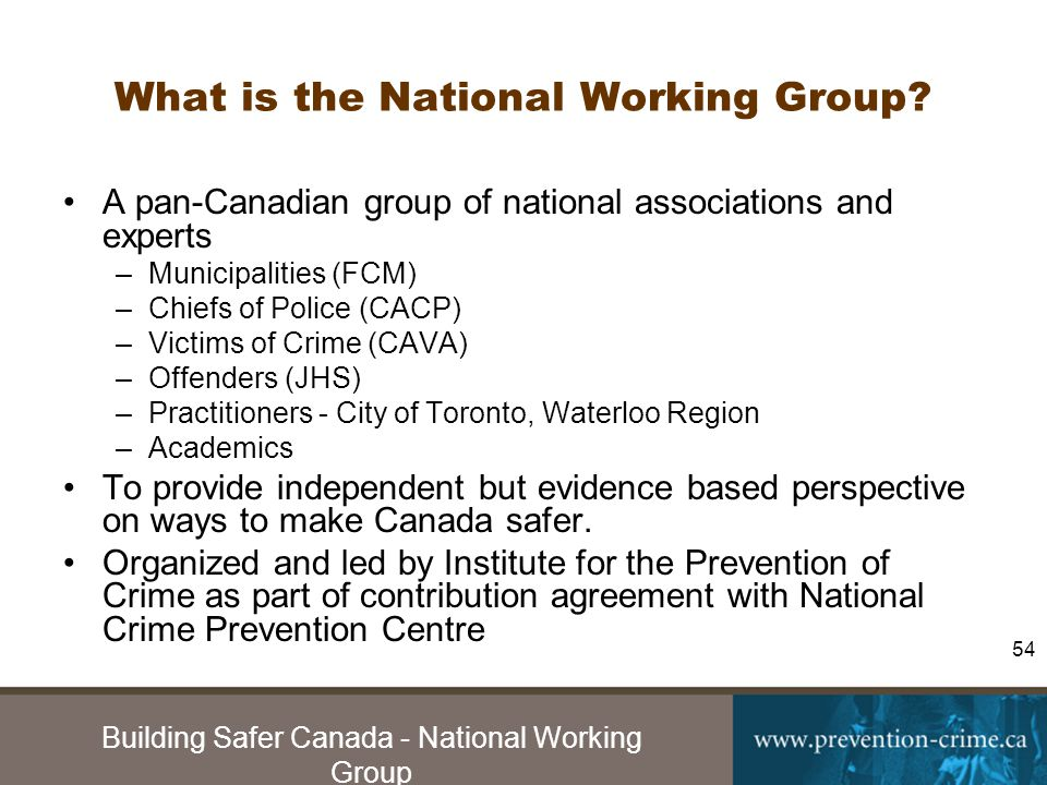 Building Safer Canada - National Working Group 54 What is the National Working Group.