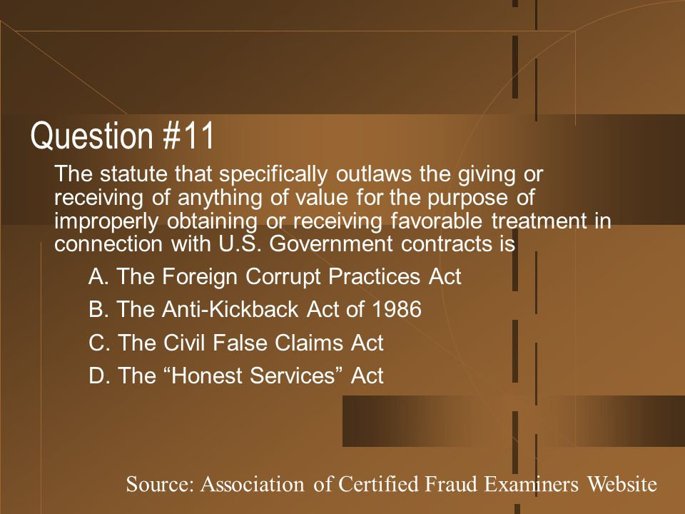 Question #11 The statute that specifically outlaws the giving or receiving of anything of value for the purpose of improperly obtaining or receiving f