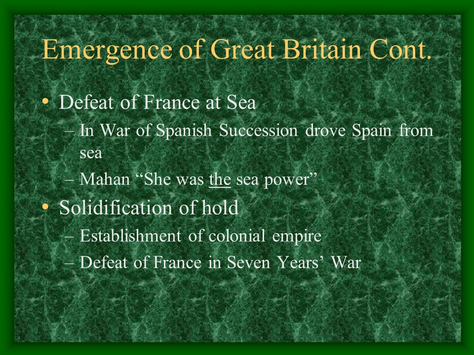 Emergence of Great Britain Cont.