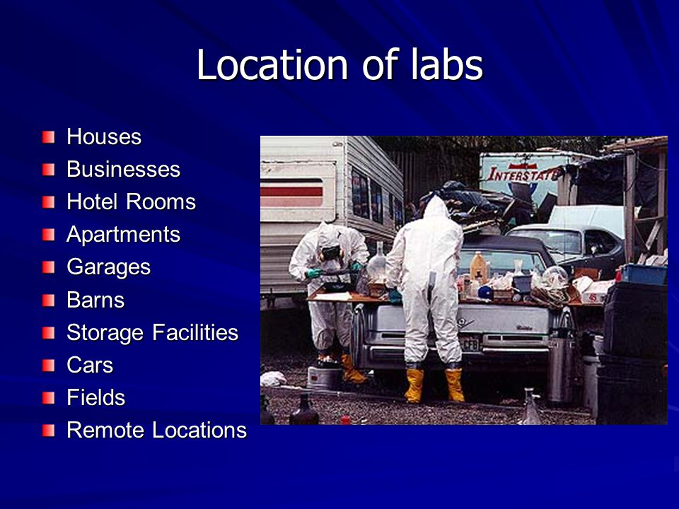 Location of labs HousesBusinesses Hotel Rooms ApartmentsGaragesBarns Storage Facilities CarsFields Remote Locations