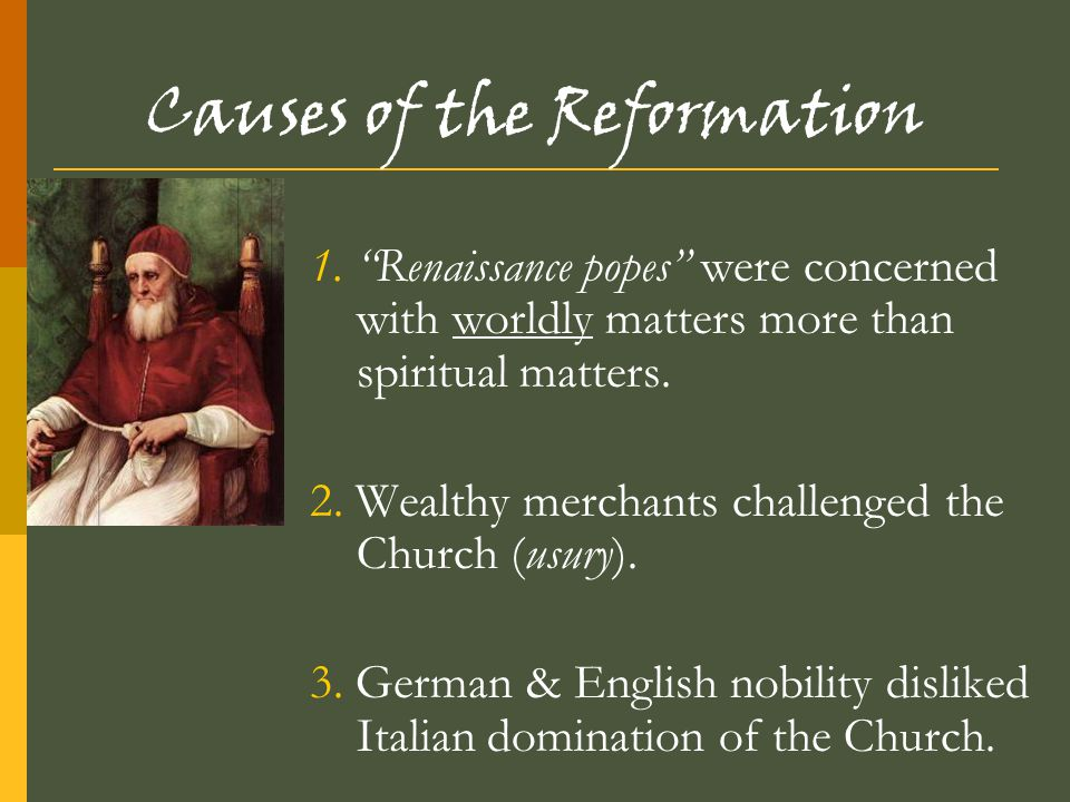 Causes of the Reformation 4.