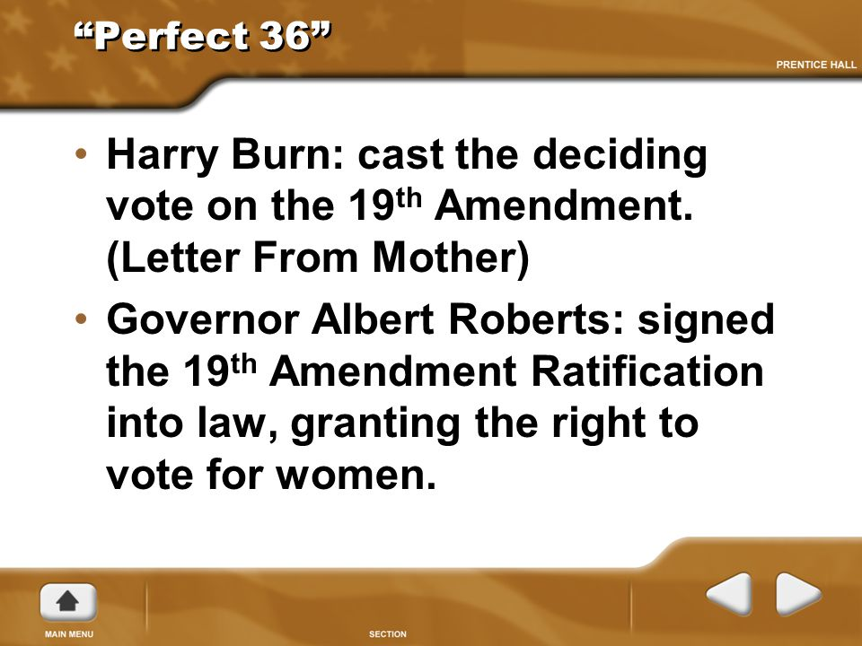 """""""Perfect 36"""" Harry Burn: cast the deciding vote on the 19 th Amendment. (Letter From Mother) Governor Albert Roberts: signed the 19 th Amendment Ratif"""