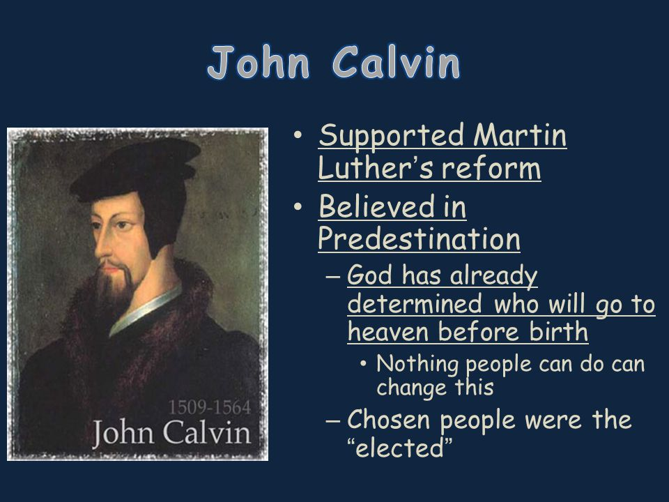 Ideas spread through Europe – Germany, Holland, France, England, and Scotland Calvin setup a theocracy in Geneva, Switzerland – A government based on religious teachings