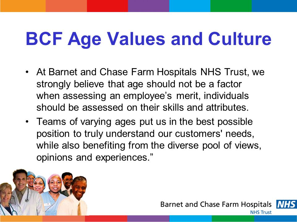 Useful Information NHS Employers' website www.nhsemployers.org The Employers' Forum on Age www.efa.org.uk offers examples of bias free application forms Also see www.acas.org.uk for further guidance and information on age equality.