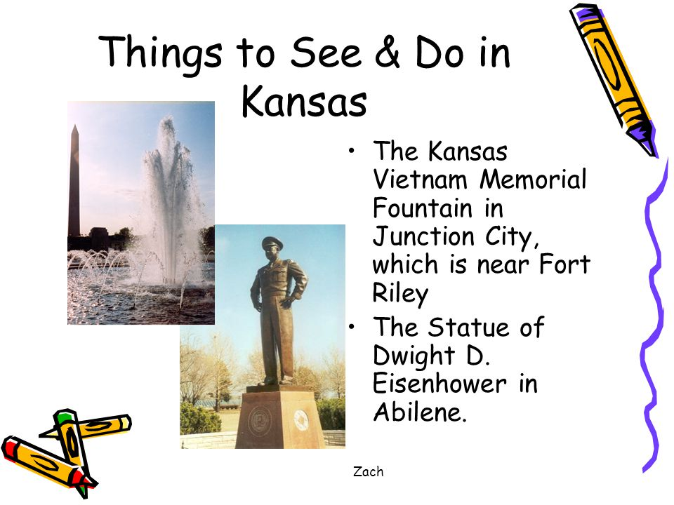 Zach Things to See & Do in Kansas The Kansas Vietnam Memorial Fountain in Junction City, which is near Fort Riley The Statue of Dwight D.