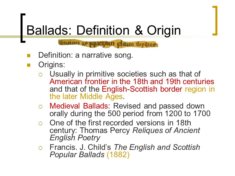 Ballads: Definition & Origin Definition: a narrative song.
