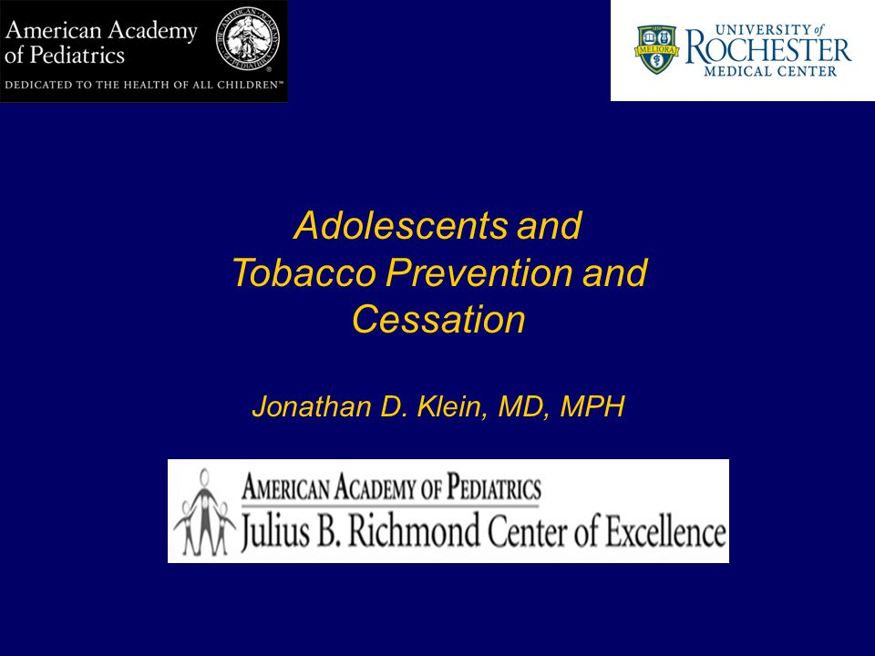Learning Objectives Review evidence on adolescents and tobacco use Understand that addiction is rapid for many people, and that there is no experimental use of safe exposure Discuss prevention and cessation strategies that are effective with youth Understand role of media in promoting tobacco to young people