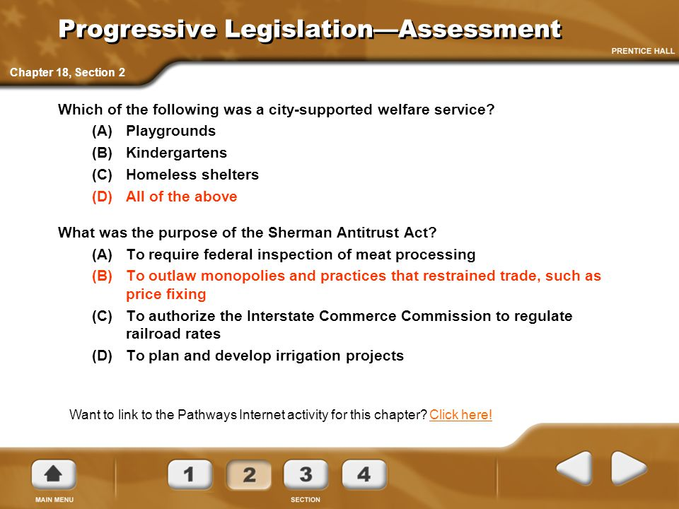 Progressive Legislation—Assessment Which of the following was a city-supported welfare service? (A)Playgrounds (B)Kindergartens (C)Homeless shelters (