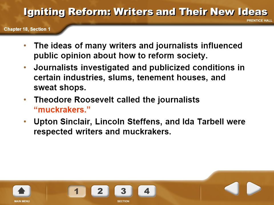 Igniting Reform: Writers and Their New Ideas The ideas of many writers and journalists influenced public opinion about how to reform society. Journali