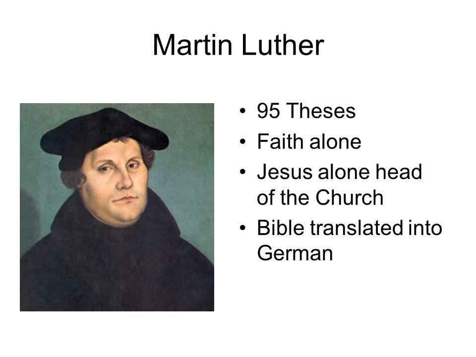 Martin Luther 95 Theses Faith alone Jesus alone head of the Church Bible translated into German