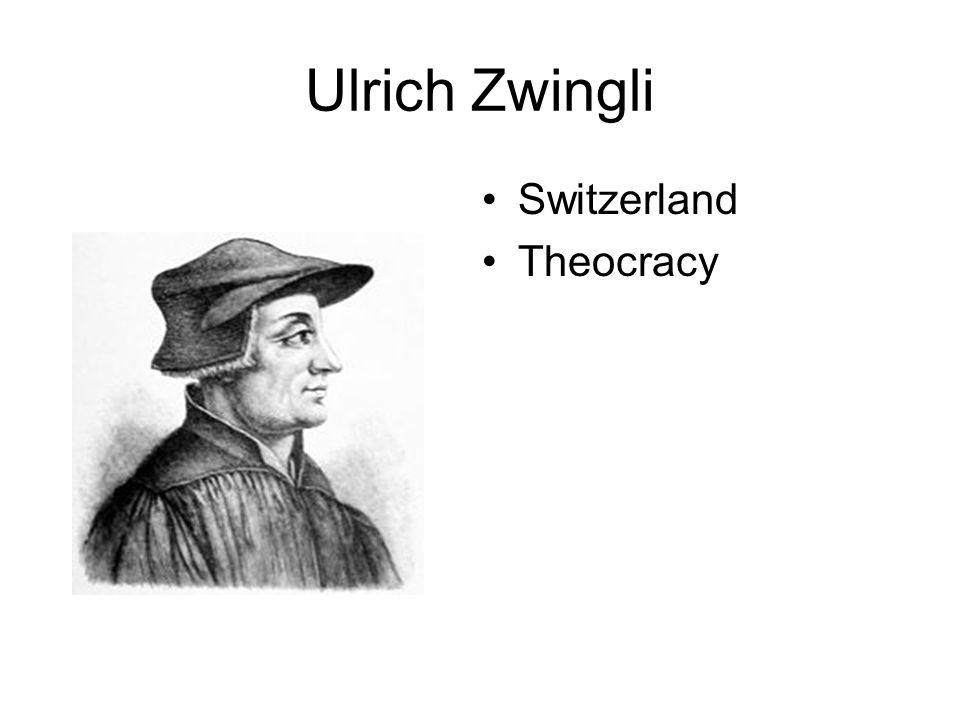 Ulrich Zwingli Switzerland Theocracy