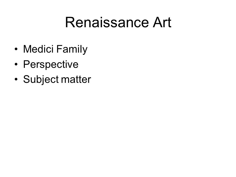 Renaissance Art Medici Family Perspective Subject matter