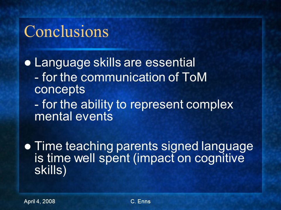 April 4, 2008C. Enns Schick's Research Results What predicts ToM skills.